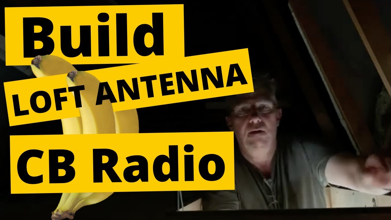 CB RADIO: Build a Citizen Band Loft Antenna – Home-brew Wire antenna for 11 Meters.