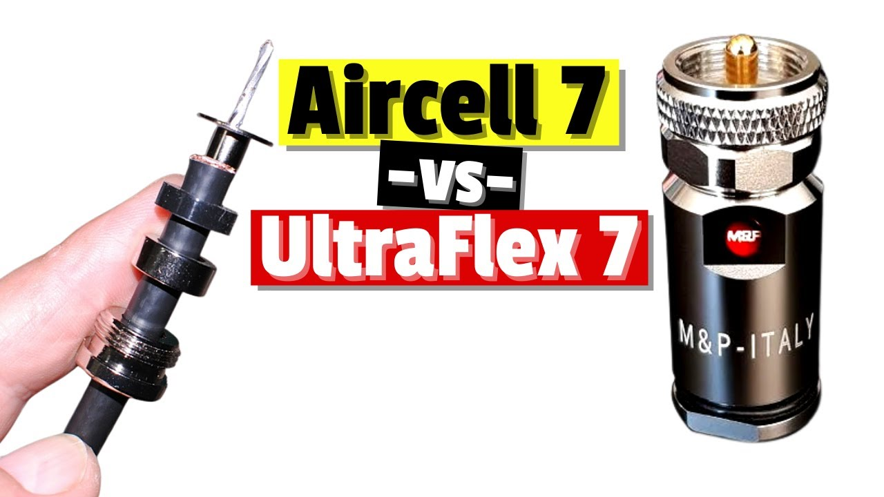 PL259s – Messi and Paoloni Ultraflex 7 -vs- Aircell 7