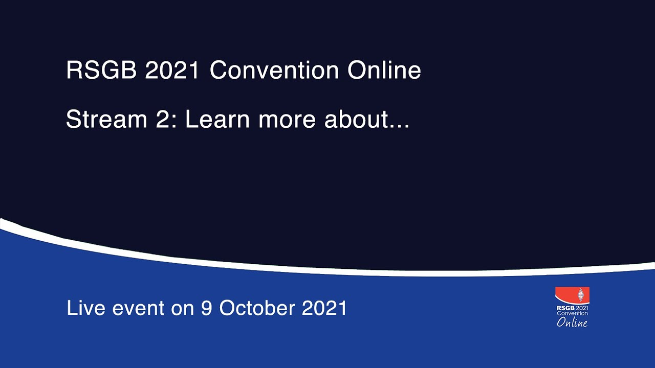 RSGB 2021 Convention Online: An introduction to…